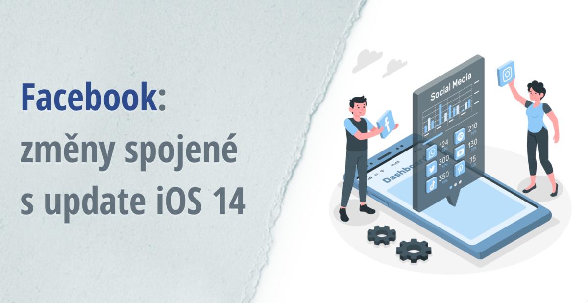 Facebook - změny spojené s update iOS14
